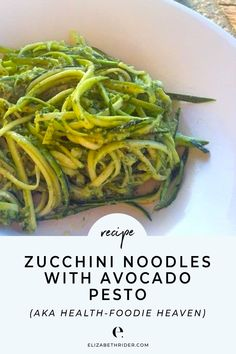 Learn how to make healthy Zucchini Noodles With Avocado Pesto Sauce with this easy 15-minute recipe!. #ElizabethRider #HealthyRecipes #CleanEating #ZucchiniNoodles #AvocadoPesto