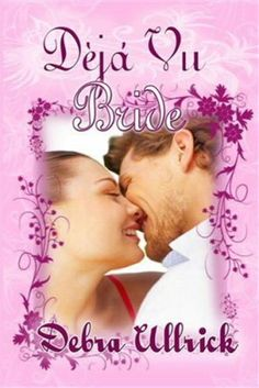 Déjà vu Bride (Sequel to - The Bride Wore Coveralls) by Debra Ullrick, http://www.amazon.com/dp/B00200KCSS/ref=cm_sw_r_pi_dp_YhDpsb1GCKY2H