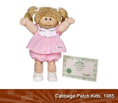 Cabbage Patch Kids, I had to have one!