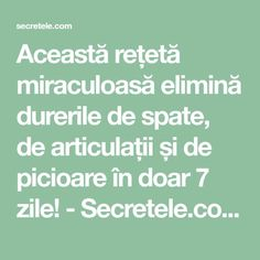 Această rețetă miraculoasă elimină durerile de spate, de articulații și de picioare în doar 7 zile! - Secretele.com