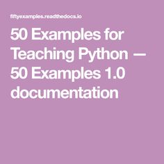 50 Examples for Teaching Python — 50 Examples 1.0 documentation