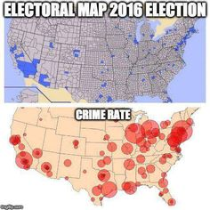 2016 Electoral Map vs Crime Rate : The_Donald Liberal Hypocrisy, Liberal Logic, Stupid Liberals, 2016 Electoral Map, Crime Rate, Out Of Touch, Political Satire, Conservative Politics, Presidential Election