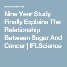 Nine Year Study Finally Explains The Relationship Between Sugar And Cancer   IFLScience