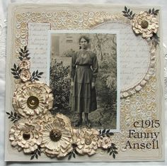 Fanny Ansell, c. 1915...amazing textures are the star of this monochromatic page featuring a button background, lace edged journaling circle and distressed flowers with button centers...gorgeous!