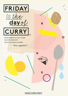 PROMO ©GRAPHITICA.  I like the abstract composition of this where elements from eating curry have been taken apart and re-arranged, also the outlining of the main words 'friday' and 'curry' are almost instructional - JB