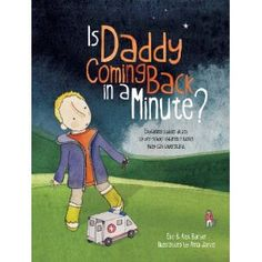 Is Daddy Coming Back in a Minute?: Explaining Sudden Death to Pre-School Children in Words They Can Understand: Amazon.co.uk: Elke Barber, Alex Barber, Anna Jarvis: Books