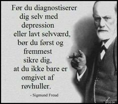 Before you diagnose yourself with depression or low self-esteem first make sure you are not in fact surrounded by assholes. -Sigmund Freud via QuotesPorn on December 30 2018 at Self Esteem Quotes, Low Self Esteem, Sigmund Freud, Happy Wife Quotes, Life Quotes, Wisdom Quotes, Quotes Quotes, Positive Motivation, Positive Quotes