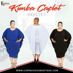 NEW ARRIVALS  KIMBA CAPLET DRESSES   (( MODELS WEARING 2X & 1X ))   SIZE  1X  2X  3X     COLORS  BLACK  BLUE  WHITE    WWW.CURVACEOUSBOUTIQUE.COM & IN STORE    WE SHIP WORLDWIDE