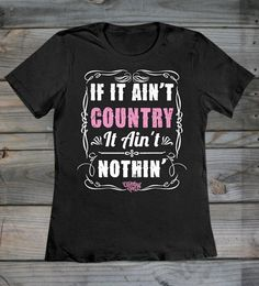 Country Girl Store - Women's Country Girl ® Ain't Country LD Fashion SS Tee, $19.95