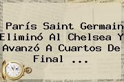 http://tecnoautos.com/wp-content/uploads/imagenes/tendencias/thumbs/paris-saint-germain-elimino-al-chelsea-y-avanzo-a-cuartos-de-final.jpg Chelsea vs PSG. París Saint Germain eliminó al Chelsea y avanzó a cuartos de final ..., Enlaces, Imágenes, Videos y Tweets - http://tecnoautos.com/actualidad/chelsea-vs-psg-paris-saint-germain-elimino-al-chelsea-y-avanzo-a-cuartos-de-final/