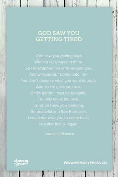 God saw you getting tired...