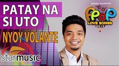 Patay Na Si Uto - Nyoy Volante (Official Music Video)
