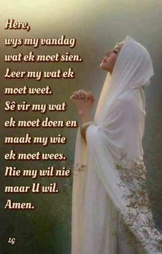 Here wys my vandag.nie my wil nie maar U wil - Amen Prayer Quotes, Bible Quotes, Bible Verses, Good Morning Prayer, Morning Prayers, Inspirational Qoutes, Motivational, Inspiring Quotes, Afrikaanse Quotes