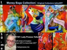 "LadyPicasso.me Tetka Rhu - Google+ Imagine being a ""Money Bags"" ...smiles .... Tetka xox  ARTIST: Lady Picasso Tetka Rhu YOUR Artist of Creation ""where ART is more than ART"" http://ladypicasso.me  #tetka #arts #artist #business #entrepreneurs #money #artforsale"