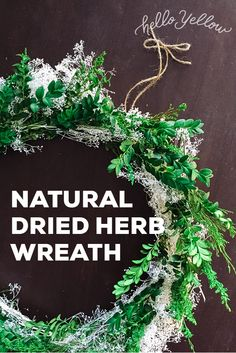 DIY Wreath Ideas: Natural Dried Herb Wreath #LeonsHelloHoliday Holiday Wreaths, Holiday Crafts, Holiday Decor, Wreath Ideas, Diy Wreath, Show Me The Money, Drying Herbs, Life Changing, Giveaways