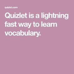 Quizlet is a lightning fast way to learn vocabulary.