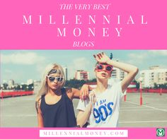 THE VERY BEST MILLENNIAL MONEY BLOGS. Compiled from a review of over 1,000+ blogs, there are the Very Best Millennial Money Bloggers. Check Them Out!