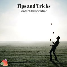 Continuing our Tips and Tricks series, we focus on content distribution. Why you need it, how to do it, and 21 ideas for both free and paid options.