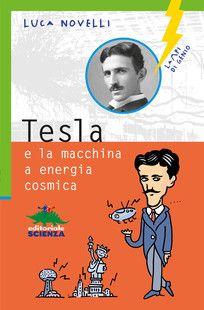 Tesla e la macchina a energia cosmica, di Luca Novelli — copertina