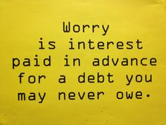 Worry Stop Worrying, Just Love, Cool Words, No Worries, Wisdom, Inspirational, Thoughts, Sayings, Nice