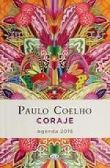 CORAJE AGENDA 2016   Paulo Coelho  SIGMARLIBROS