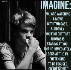 Me: *looking over at him at the other side of the room, walks over and sits next to him grabbing his hand and leaning on his shoulder* Thomas: ( o God, o God. Maze Runner Funny, Maze Runner Thomas, Newt Maze Runner, Maze Runner Movie, Maze Runner Trilogy, Maze Runner Series, Thomas Brodie Sangster, Minho, My Guy