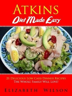 Atkins Diet Recipes Made Easy: 21 Delicious Low Carb Dinner Recipes The Whole Family Will Love! by Elizabeth Wilson. $3.35. a href='http://www.letrasdecanciones365.com/detailb/dpszn/Bs0z0n8gAuKf7e9i6eAb.html' target='_blank' rel='nofollow'www.letrasdecanci.../a. Publication Date: June 10, 2012. Are you looking for a simplified and easy way to lose weight and follow the atkins diet plan?...well if you are then this is the book for you! Everything explained ina simple plan to get