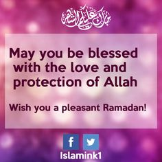 May you be blessed with the love and protection of Allah Wish you a pleasant ! Ramadan Wishes, Ramadan Greetings, Islamic Inspirational Quotes, Islamic Quotes, Motivational Quotes, Quran Quotes, Qoutes, Birthday Wishes Quotes, You Are Blessed