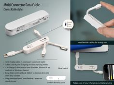 - All in 1 Data cable, in a compact Swiss knife style  - Forcharging and data syncing  - Charge 3 devices at a time ( iPhone 4,iPhone 5 & an Android or windows device)  - Easy slider switch at back. Slide it to desired device to start data transfer  - Very premium finish, semi flexible cables are sturdy to use Easy Slider, Corporate Gifts, Multifunctional, Iphone 4, Flexibility, Compact, Cable, Android, Windows