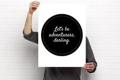 Sizeable/Printable Art Let's Be Adventurers by BrightAndBonny
