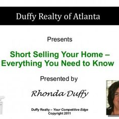 Duffy Realty of Atlanta Presents Short Selling Your Home –Everything You Need to Know Presented by Rhonda Duffy Duffy Realty – Your Competitive Edge Copyrig. http://slidehot.com/resources/how-to-short-sale-in-norcross.35018/