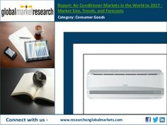 Air Conditioner Markets in the World to 2017 | Market Research Report  https://business.wesrch.com/paper-details/press-paper-BU1HWODF8NDBQ-air-conditioner-markets-in-the-world-to-2017