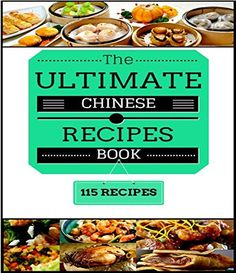 Guide for new cook chinese food paleo recipes fast meals idea the ultimate chinese recipe book 115 recipes with pictures pages and pages of delicious recipes forumfinder Choice Image