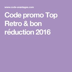 Code promo Top Retro & bon réduction 2016