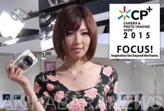 """CP+ is an international camera and photo imaging show that presents the latest products and technologies, and disseminates the joy and extensive reach of the industry and culture of photo imaging. This year's theme: """"FOCUS! Inspiration lies beyond the frame."""""""