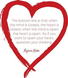 Byron Katie, First Love, My Love, Openness, Positive Attitude, Inspire Me, Self Love, Awakening, Recovery
