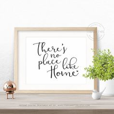 Check out this item in my Etsy shop https://www.etsy.com/uk/listing/506673389/theres-no-place-like-home-printable-wall