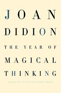 The Year of Magical Thinking (2005), by Joan Didion is an account of the year following the death of the author's husband. The book was immediately acclaimed as a classic in the genre of mourning literature.