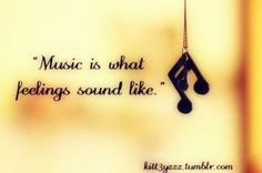 Yes... They who sing, play or listen to music find something inside their souls they didn't know was there.