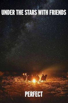 Under the stars with friends..