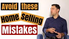 Home selling mistakes: How to avoid them to get the most return