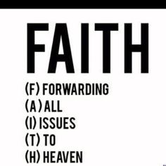 Faith - Forsaking Adversity and Increasing your Trust in the Holy of Holies (God, Jesus Christ)  True Faith!  =)