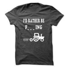 I Would Rather be farming T-Shirt Hoodie Sweatshirts ieo. Check price ==► http://graphictshirts.xyz/?p=55045