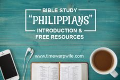 """Bible Study – """"Philippians"""" – Introduction & FREE Resources"""
