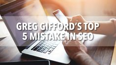 Greg Gifford's Top 5 Mistakes Car Dealers Make With SEO - Bradley On Demand