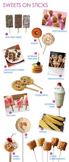 Move over cake pops, there are plenty more creative ideas for sweets on a stick! I rounded up 13 of them here but the ideas are endless. Pancakes, waffles, baked alaska.. anything is better as a pop! What an adorable and convenient way for your guests to sample many desserts without the hassle of utensils. What are your favorite POP ideas?1. Rice Crispy Treats2. Donuts3. Popcorn Balls4. Chocolate Covered Bananas5. Buttermilk Pancakes6. Cinnamon Rolls7. Cookie Sticks8....