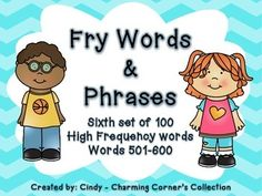 Fry Words and Phrases Set 6. This sixth set of High Frequency words and phrases 501-600 help students build reading, spelling, and vocabulary fluency. This pack can be used as a word wall, for small group instruction, literacy center or even as a sorting activity for your fast finishers.Just print, cut, and you are ready to build your students fluency.Thank you for viewing this pack!Cindy ~ Charming Corners Collection*Buy 5 items with Charming Corner's Collection and get one of your choice…