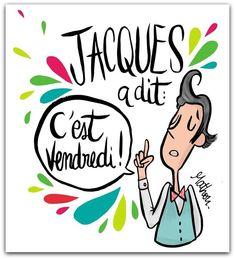 « Jacques a dit , c'est vendredi Happy Saturday Quotes, Happy Quotes, Best Quotes, Funny Quotes, Weekend Humor, Bon Weekend, Funny Weekend, Bible Quotes, Bible Verses