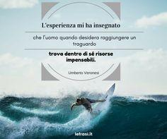 Umberto Veronesi Citazioni Verità Forza Volontà Volere Potere IndomabileVolontà