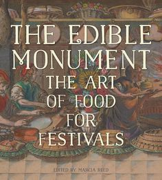 Edible Monument - Book http://blogs.kcrw.com/goodfood/2015/10/edible-monuments-the-art-of-food-for-festivals